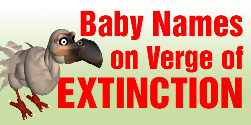 14 Baby Names Going the Way of the DoDo Bird